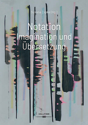 [Translate to English:] Notation. Imagination und Übersetzung